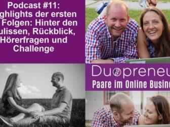 Highlights der ersten 10 Folgen: Hinter den Kulissen, Rückblick, Hörerfragen und Challenge #011